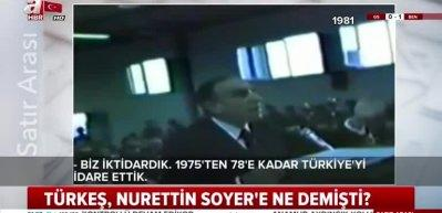 Alparslan Türkeş, Nurettin Soyer'e böyle seslenmiş!