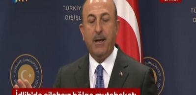 Bakan Çavuşoğlu: İdlib'e ilave asker gönderilecek