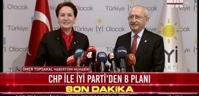 CHP ile  İYİ Parti'den B planı