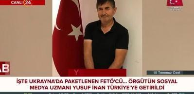 İşte Ukrayna'da paketlenen FETÖ'cü! Yusuf İnan Türkiye'ye getirildi