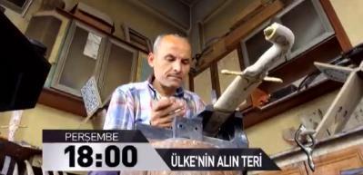 ÜLKE TV'de yepyeni bir belgesel: Ülkenin alın teri