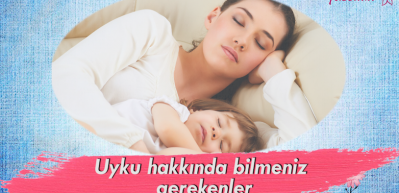 Uyku hakkında bilmeniz gerekenler