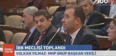 MHP'li Volkan Yılmaz, İBB toplatısında İYİ Partili ismi topa tuttu!