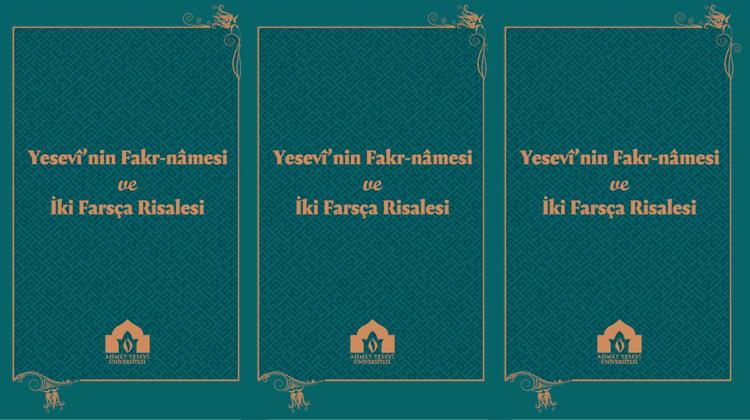Yesevî'nin Fakr-nâmesi ve İki Farsça Risalesi
