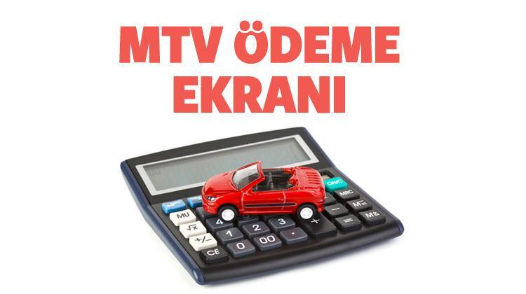 MTV (Motorlu taşıtlar vergisi) ödeme ekranı! Son gün ne zaman?