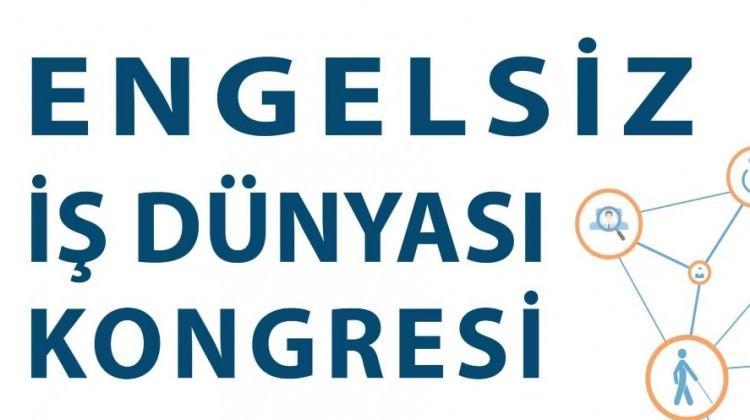 Engelsiz İş Dünyası Kongresi başlıyor