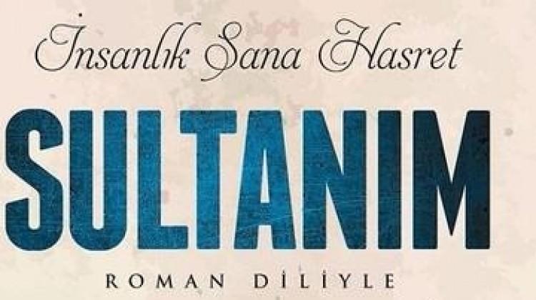 Sultanım: Hz. Muhammed (s.a.v.)'in Hayatı