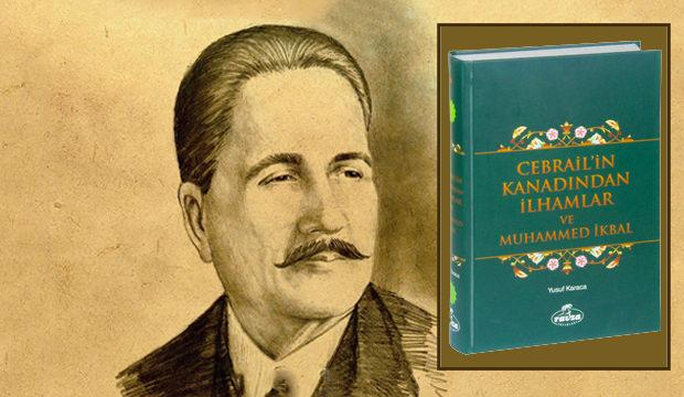 Yusuf Karaca'dan İkbal'in eşsiz eserine farklı bir yorum