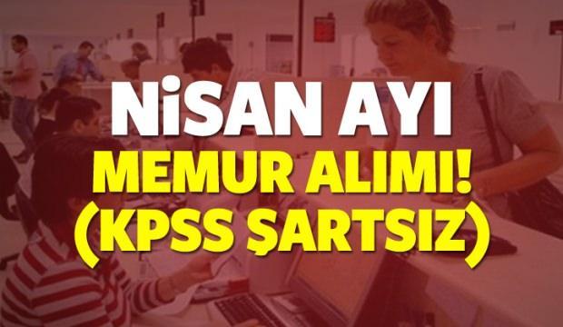 Nisan ayı KPSS şartsız en az lise mezunu memur alım ilanları!