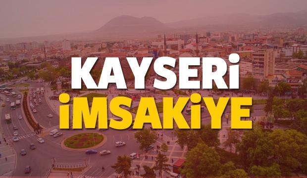 2018 Kayseri imsakiye sahur ve iftar vakti! Sabah ve Akşam ezanı saati...