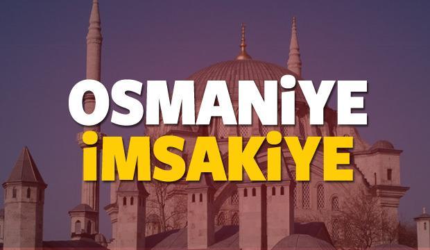 2018 Osmaniye imsakiye sahur ve iftar vakti! Sabah ve Akşam ezanı saati...