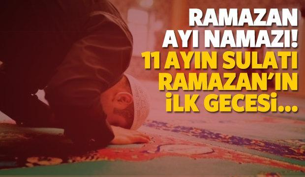 Ramazan ayında kılınacak namazlar ve yapılacak ibadetler!