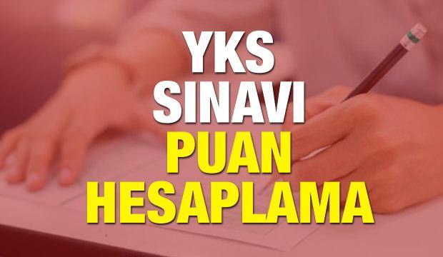 2018 - 2019 YKS sınavı puan hesaplama sistemi nasıl olacak?