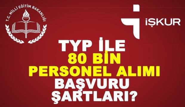 TYP ile 80 bin personel alımı! İŞKUR başvuru şartları neler?