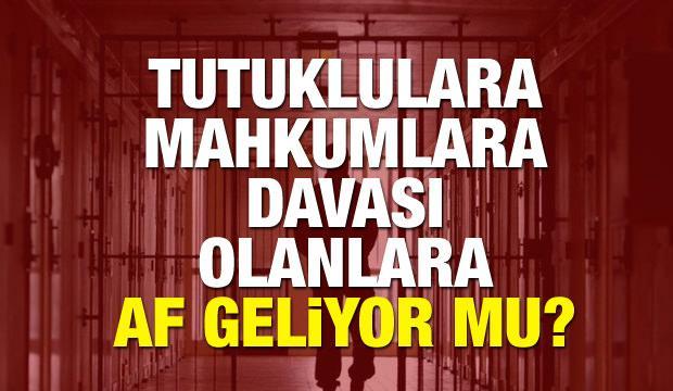 Tutuklara, Mahkumlara ve davası olan vatandaşlara af gelecek mi? 2018