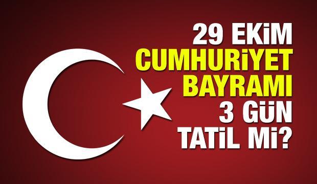 29 Ekim Cumhuriyet Bayramı 3 gün resmi tatil olacak mı?