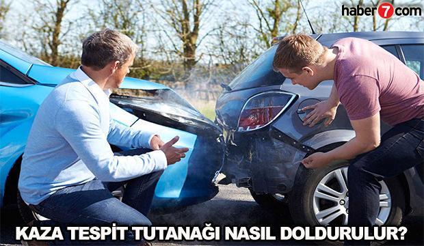 Kaza tutanağı nasıl doldurulur? Boş kaza tespit tutanağı örneği...