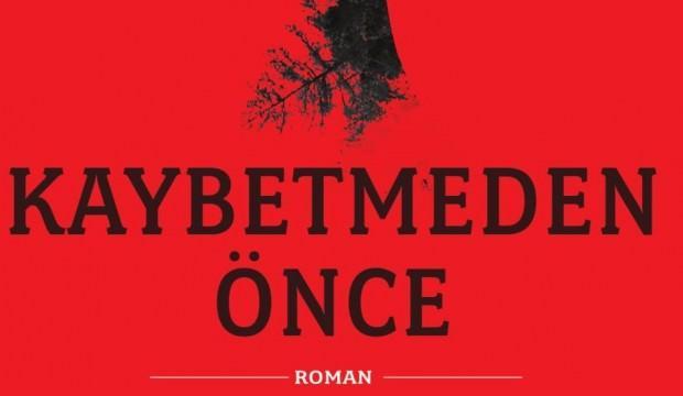 Orhan Özekinci'nin İlk Romanı: Kaybetmeden Önce