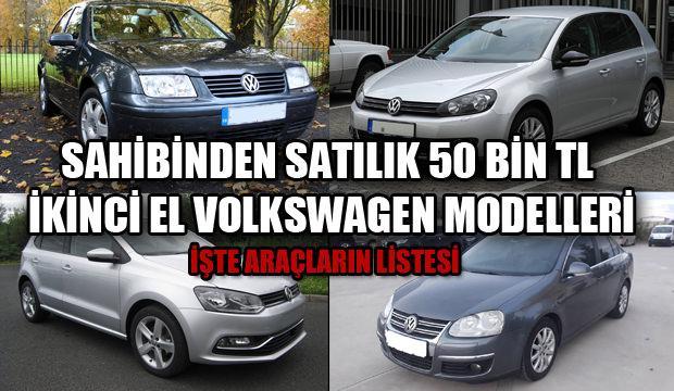 Sahibinden 50 bin TL altı Volkswagen modelleri: İşte sahibinden ikinci el araba modelleri