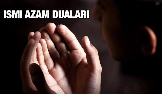 İsmi Azam duaları okunuşu - yazılışı: Allah'ın 99 isminden en kıymetli olan İsmi Azam duası