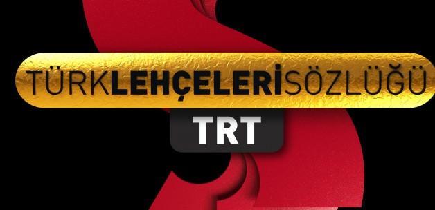 TRT Türk Lehçeleri Sözlüğü hizmetinizde