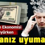 Türkiye Ekonomisi büyürken paranız uyumasın!