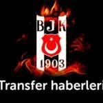 Beşiktaş son dakika transfer haberleri - 08 Haziran