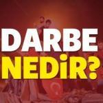 Darbe nedir? Türkiye'de kaç darbe girişimi oldu?