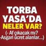 Yeni Torba yasasında ne var? 2017 Bu sene kesin af çıkacak mı?