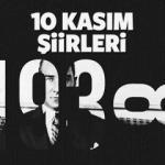 10 Kasım şiirleri! 2 kıtalık, 3 kıtalık, 4, kıtalık 10 Kasım Atatürk şiirleri!