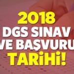 2018 Dikey Geçiş Sınavı (DGS) başvuruları kesin ne zaman başlıyor?