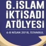 6. İslam İktisadi Atölyesi başlıyor