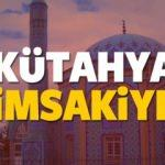 2018 Kütahya imsakiye sahur ve iftar vakti! Sabah ve Akşam ezanı saati...
