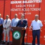 """Edirne'nin """"Sağlık Yolu"""" ulaşıma açıldı"""