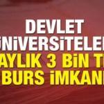 Devlet üniversitelerinden öğrencilere aylık 3 bin TL'lik burs imkanı...