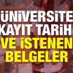 2018 Üniversite kayıt tarihleri ve istenen tüm belgeler...