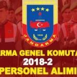 Jandarma Genel Komutanlığı personel alımı! 2018-2 JGK başvuru şartları neler?