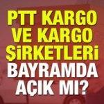 2018 Arefe günü kargo şirketleri ve PTT kargo açık olacak mı?