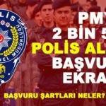 2018 PMYO 2 bin 500 Polis alımı! Başvuru ekranı ve başvuru şartları...