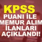 KPSS puanı ile alım yapan Devlet Kurumları hangileri? 2018 memur atama puanları