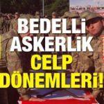 Bedelli askerlik 21 günlük celp dönemleri tarihi! (Milli Savunma Bakanlığı)