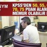 2018 memur atamaları KPSS 50, 55, 60, 65, 70,75 puanla yapılıyor mu? Kamu kurum..