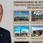 Erdoğan bugün açılışını yapacak! İşte o 9 proje...