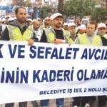 CHP'li belediyelerin işçileri perişan