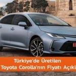 Türkiye'de Üretilen Yeni Toyota Coralla'nın Fiyatı Açıklandı