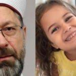 Diyanet İşleri Başkanı Erbaş'tan 'Öykü Arin' çağrısı