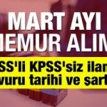 Mart ayı KPSS şartsız memur alımı başvuru şartları ve son tarihleri