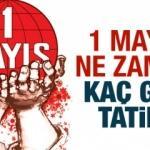1 Mayıs İşçi Bayramı ne zaman? Toplamda kaç gün izin yapılacak?