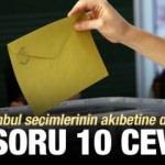 İstanbul seçimlerinin akıbetine dair 10 soru 10 cevap