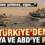 Türkiye'den Rusya ve ABD'ye rest: Vururuz!
